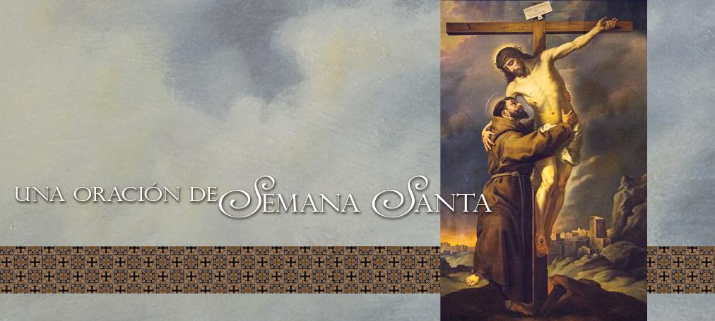 Semana Santa - Abrazo de San Francisco de Asís a Jesús Crucificado